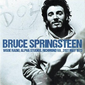 Bruce Springsteen - WGOE Radio, Alpha Studios, Richmond VA, 31st May 1973 [Remastered] (2015)