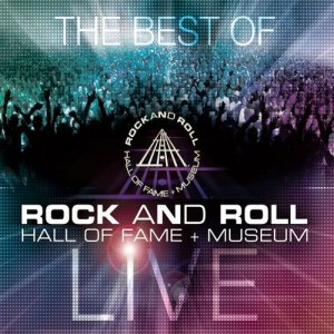VA - The Best of Rock and Roll Hall of Fame + Museum: Live [3CD Set] (2011)