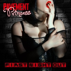 Pavement Princess - First Night Out (2018)