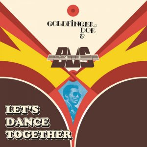 Goldfinger Doe & B.M.S. - Let's Dance Together 1979 (2017) [Vinyl]
