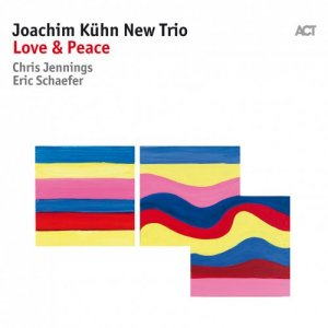 Joachim Kuhn New Trio - Love & Peace (2018)