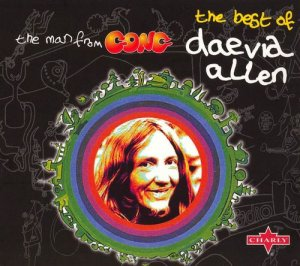 Daevid Allen - The Man From Gong: The Best Of Daevid Allen (2006)