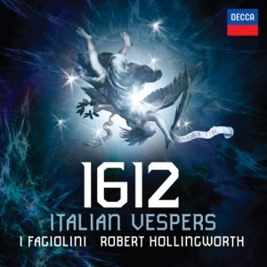 I Fagiolini & Robert Hollingworth - 1612 Italian Vespers (2012) [Hi-Res]