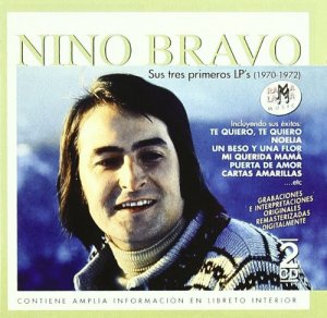 Nino Bravo - Sus Tres primeros LP's 1970-1972 [2CD Set Remastered] (2003)