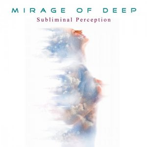 Mirage Of Deep - Subliminal Perception (2017)