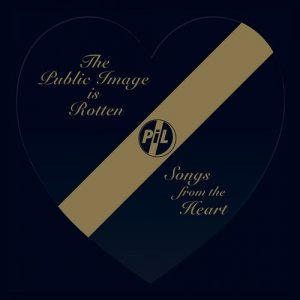 Public Image Limited - The Public Image Is Rotten [Songs From The Heart] (2018)