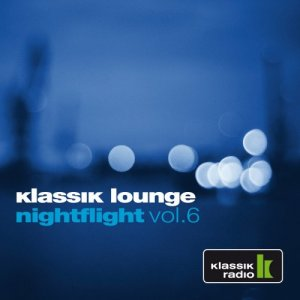 VA - Klassik Lounge Nightflight Vol. 6 (compiled by DJ Nartak) (2013)