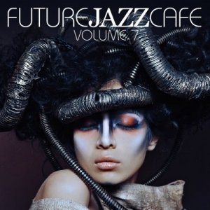 VA - Future Jazz Cafe Vol. 7 (2016)