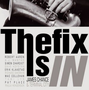 James Chance & Terminal City - The Fix Is In 2006 (2010)