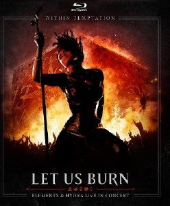 Within Temptation -  Let Us Burn -  Elements & Hydra Live In Concert (2014) [Blu-ray]