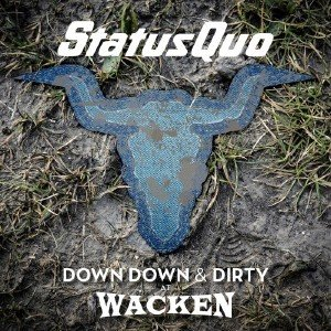 Status Quo - Down Down & Dirty At Wacken -  Live [HD Tracks] (2018)