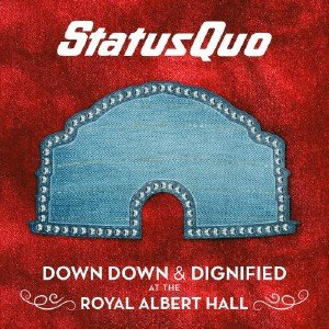 Status Quo - Down Down & Dignified At The Royal Albert Hall - Live [HD Tracks] (2018)