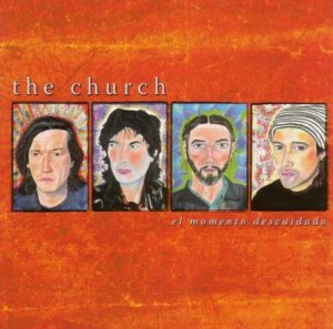 The Church - El Momento Descuidado (2005)