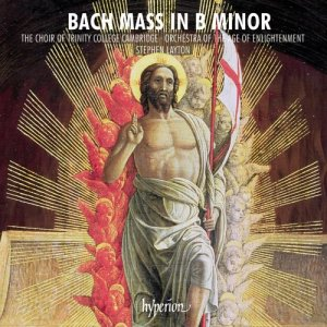 Trinity College Choir, Cambridge, Orchestra of the Age of Enlightenment & Stephen Layton - Bach: Mass in B Minor (2018)