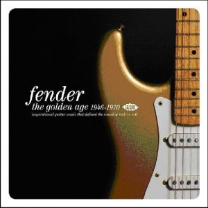 VA - Fender - The Golden Age 1950-1970 (Inspirational Guitar Music That Defined The Sound Of Rock'n'Roll) (2012)