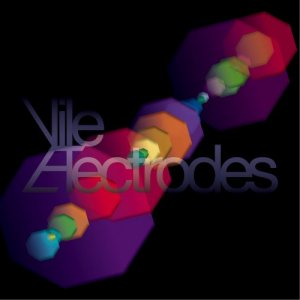 Vile Electrodes - The Future Through A Lens (2013)