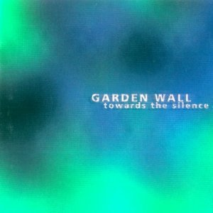 Garden Wall - Towards The Silence (2004)