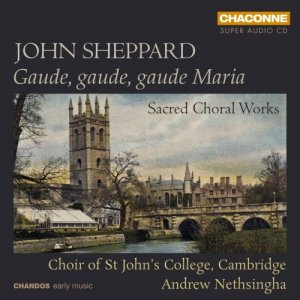 Choir of St. John's College, Cambridge & Andrew Nethsingha - J. Sheppard: Sacred Choral Works (2013) [Hi-Res]