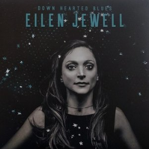 Eilen Jewell - Down Hearted Blues (2017)
