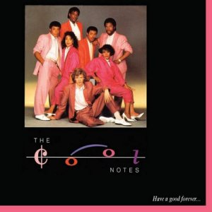 The Cool Notes - Have A Good Forever 1985 [Remastered Expanded Edition] (2009)