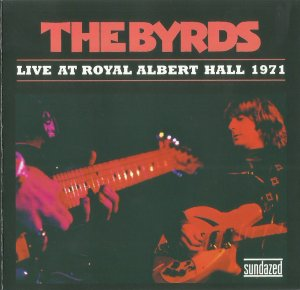 The Byrds - Live At Royal Albert Hall 1971 (2008)