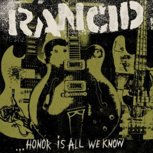 Rancid - ...Honor Is All We Know (Deluxe Edition) (2014) [Hi-Res]