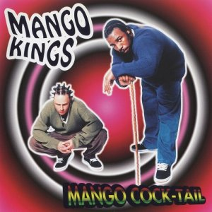 Mango Kings - Mango Cock-tail (Japan Edition) (1996)