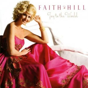 Faith Hill - Joy To The World (2013) [Hi-Res]