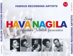 VA - Famous Recording Artists Sing Hava Nagila & Other Jewish Favorites (3CD 2017)