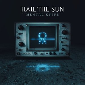 Hail The Sun - Mental Knife (2018)