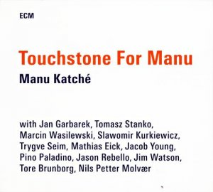 Manu Katche - Touchstone For Manu (2014)