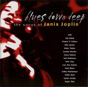 Various Artists - Blues Down Deep, The Songs Of Janis Joplin (2005)