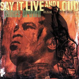James Brown – Say It Live and Loud: Live In Dallas 08.26.68 (2018)