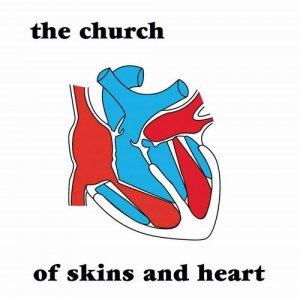 The Church - Of Skins And Heart (1981) [Remastered 1988]