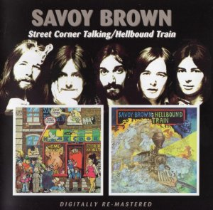 Savoy Brown - Street Corner Talking / Hellbound Train (1971-72) [Remaster 2006]