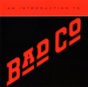 Bad Company - An Introduction To Bad Company (2018)