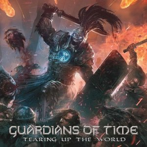 Guardians Of Time - Tearing Up The World [WEB] (2018)