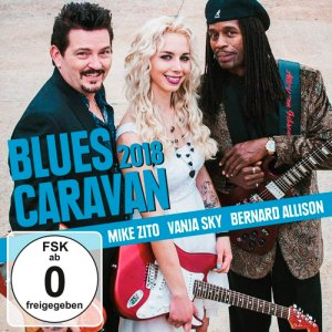 Mike Zito, Vanja Sky, Bernard Allison - Blues Caravan (2018)