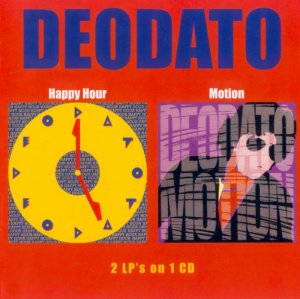 Deodato - Happy Hour / Motion (1982/1985) 2005