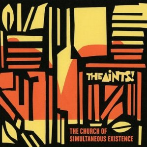 The Aints! - The Church Of Simultaneous Existence [2CD] (2018)