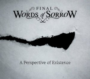 Final Words of Sorrow - A Perspective of Existence (2017) [Hi-Res]