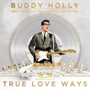 Buddy Holly & The Royal Philharmonic Orchestra - True Love Ways (2018) [96kHz/24bit]
