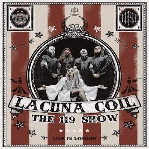 Lacuna Coil - The 119 Show - Live In London (2018) [Blu-ray]