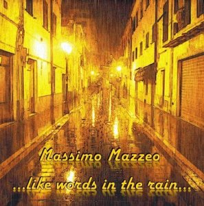 Massimo Mazzeo - ...Like Words In The Rain (2013) [Web Release 2018]
