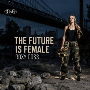 Roxy Coss - The Future Is Female (2018) [Hi-Res]