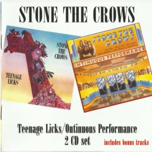 Stone The Crows - Teenage Licks/Ontinuous Performance 1971-72 [Remastered, 2015]