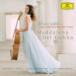 Maddalena Del Gobbo - Henriette, The Princess Of Viol (2016) [Hi-Res]