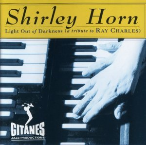 Shirley Horn - Light Out Of Darkness (A Tribute To Ray Charles) 1993
