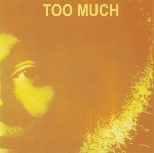 Too Much - Too Much (1971) (Reissue, 2000)