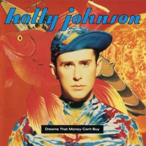 Holly Johnson - Dreams That Money Can't Buy (1991)